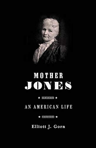 9780809070947: Mother Jones: The Most Dangerous Woman in America