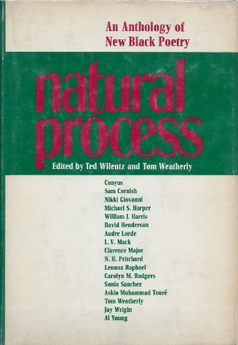 Natural Process: An Anthology of New Black Poetry: Wilentz, Ted & Tom Weatherly (Editors)