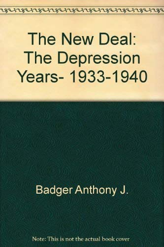 9780809072606: The New Deal: The Depression Years, 1933-1940