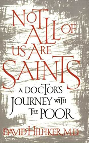 9780809074013: Not All of Us Are Saints: A Doctor's Journey With the Poor