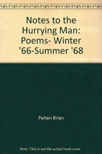 9780809074020: Notes to the Hurrying Man: Poems- Winter '66-Summer '68