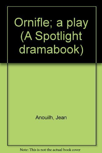 9780809074587: Ornifle; a play (A Spotlight dramabook)