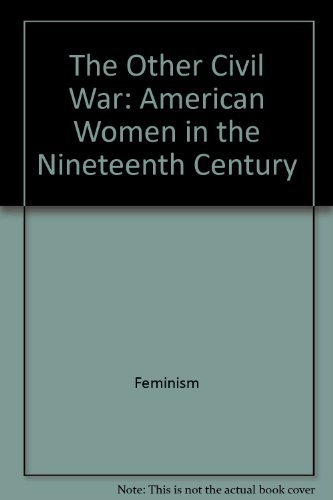9780809074600: The Other Civil War: American Women in the Nineteenth Century