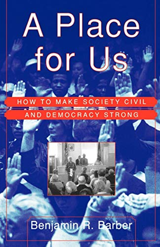 9780809076567: A Place for Us: How to Make Society Civil and Democracy Strong