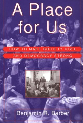 9780809076574: A Place for Us: How to Make Society Civil and Democracy Strong