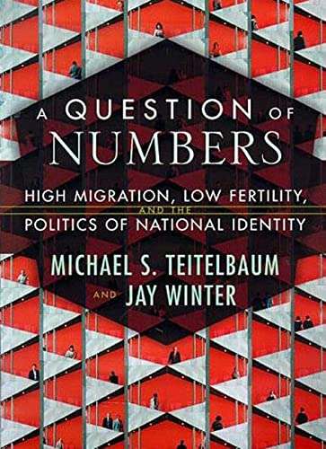 9780809077816: A Question of Numbers: High Migration, Low Fertility, and the Politics of National Identity