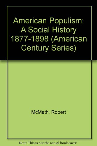 9780809077960: American Populism: A Social History 1877-1898 (American Century Series)