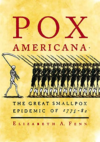 POX AMERICANA; THE GREAT SMALLPOX EPIDEMIC OF 1775-82. [Pox Americana; The Great Smallpox Epidemi...