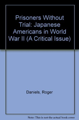 9780809078974: Prisoners Without Trial: Japanese Americans in World War II