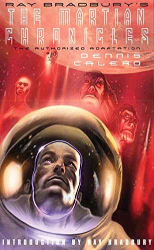 Ray Bradbury's The Martian Chronicles: The Authorized: Ray Bradbury; Calero,