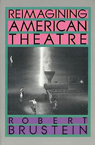 9780809080588: Reimagining American Theatre