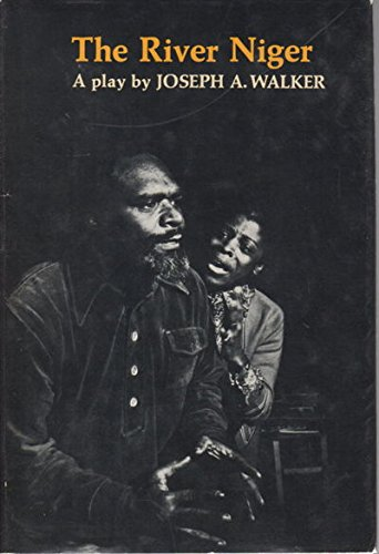 9780809082391: The River Niger: A Play by Joseph A. Walker
