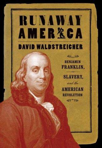 9780809083145: Runaway America: Benjamin Franklin, Slavery, and the American Revolution