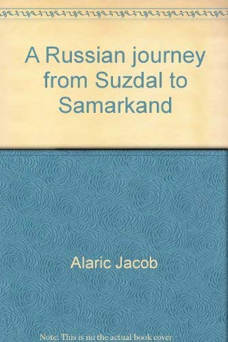 A Russian Journal, From Suzdal To Samarkand