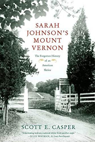 9780809084159: Sarah Johnson's Mount Vernon: The Forgotten History of an American Shrine