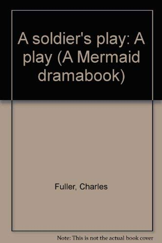 9780809087457: A soldier's play: A play (A Mermaid dramabook)