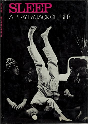 Sleep : A Play by Jack Gelber: Gelber, Jack