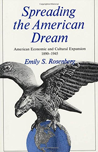 9780809087983: Spreading the American Dream: American Economic and Cultural Expansion, 1890-1945 (American Century Series)