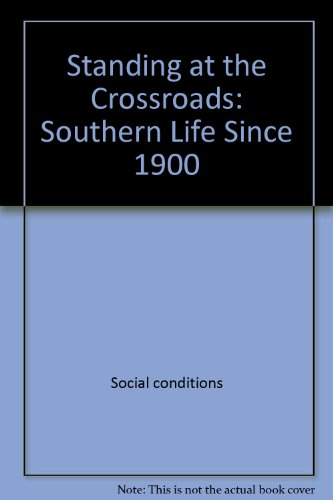 9780809088218: Standing at the crossroads: Southern life since 1900 (American century series)