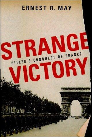 9780809089062: Strange Victory: Hitler's Conquest of France