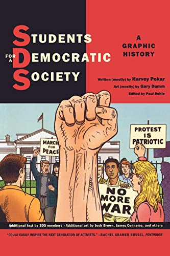 Students For A Democratic Society: A Graphic History - New SIGNED 1st Edition/1st Printing: ...