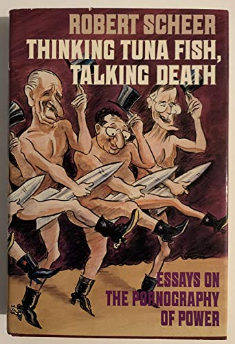 9780809093168: Thinking Tuna Fish, Talking Death: Essays on the Pornography of Power