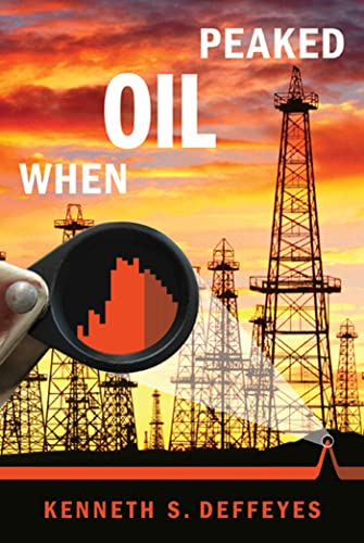 9780809094714: When Oil Peaked