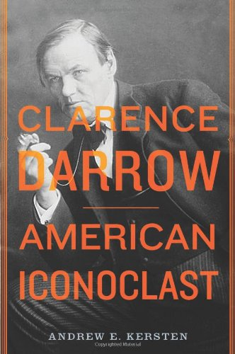 9780809094868: Clarence Darrow: American Iconoclast