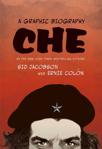 Che: A Graphic Biography (0809094924) by Sid Jacobson; Ernie Colón