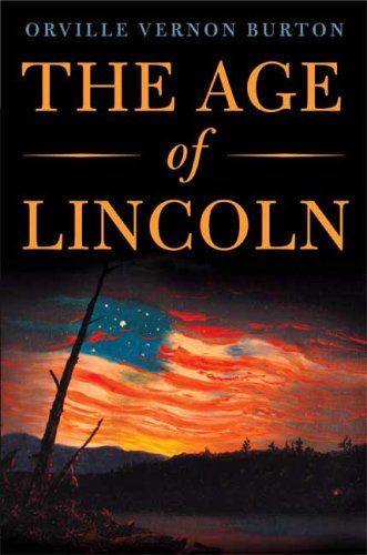 The Age of Lincoln: Burton, Orville Vernon