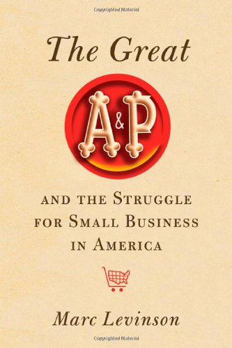 9780809095438: The Great A&P and the Struggle for Small Business in America