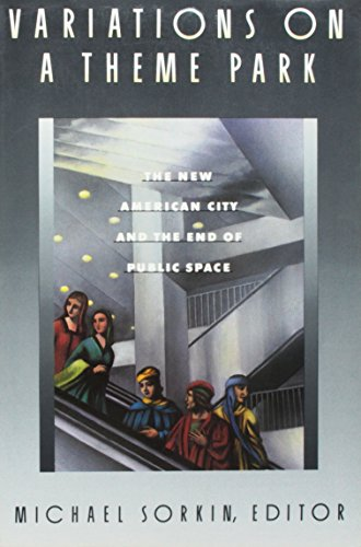 9780809096077: Variations on a Theme Park: The New American City and the End of Public Space