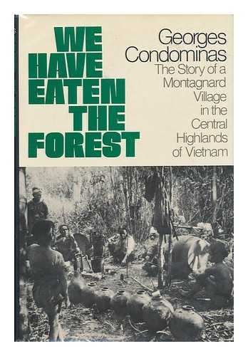 9780809096725: We Have Eaten the Forest: The Story of a Montagnard Village in the Central Highlands of Vietnam (English and French Edition)