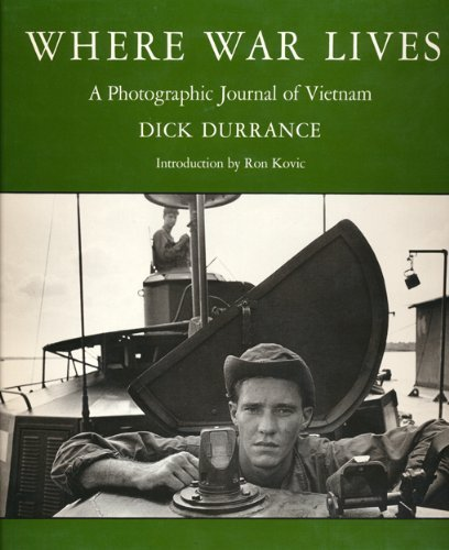 Where War Lives: A Photographic Journal of Vietnam: Durrance, Dick