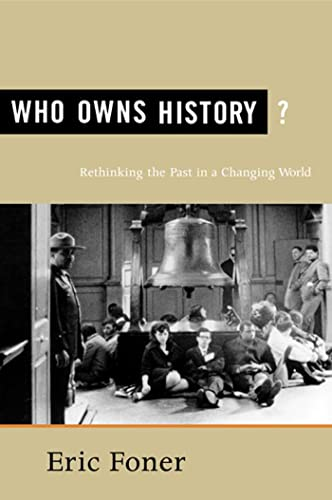 9780809097050: Who Owns History?: Rethinking the Past in a Changing World