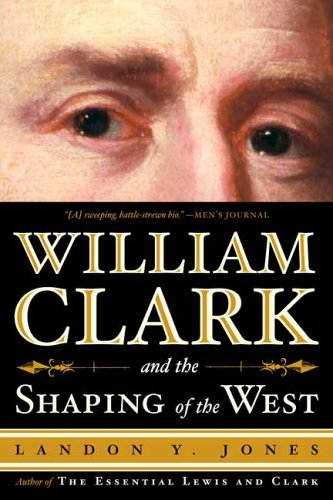9780809097265: William Clark and the Shaping of the West