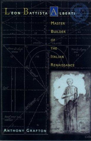 9780809097524: Leon Battista Alberti: Master Builder of the Italian Renaissance