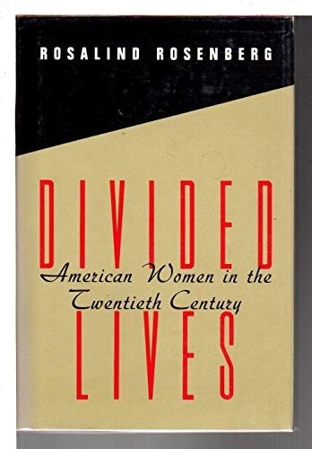 9780809097845: Divided Lives: American Women in the Twentieth Century (American Century Series)