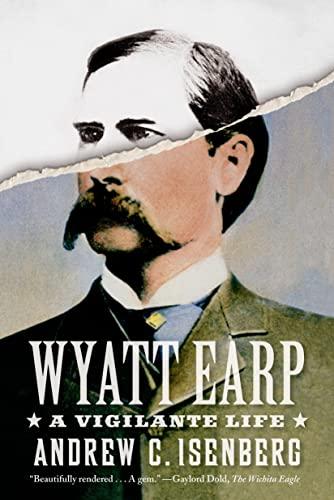 9780809098699: Wyatt Earp: A Vigilante Life