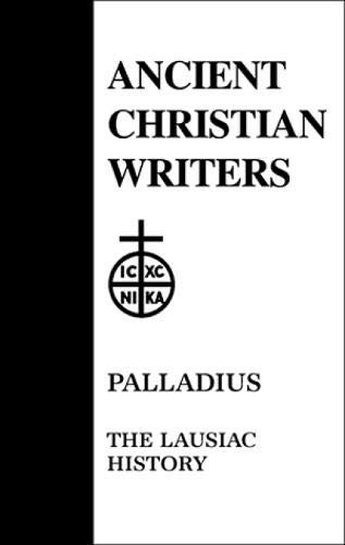 Palladius: The Lausiac History. Translated and Annotated By Robert T. Meyer. (Ancient Christian ...