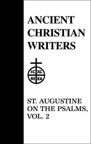 St. Augustine on the Psalms, Vol. 2 (Psalms 30-37) (Ancient Christian Writers)