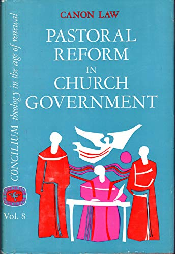 Pastoral Reform in Church Government: Canon Law