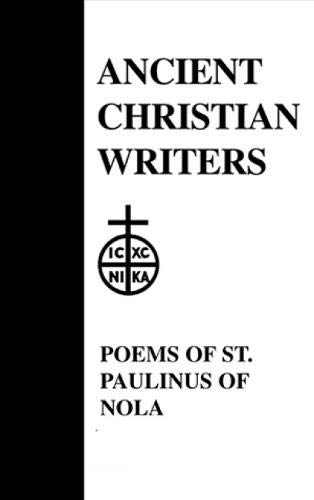 40. The Poems of St. Paulinus of Nola (Ancient Christian Writers): P. G. Walsh