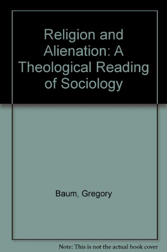 9780809102051: Religion and Alienation: A Theological Reading of Sociology