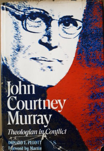 9780809102129: John Courtney Murray: Theologian in Conflict