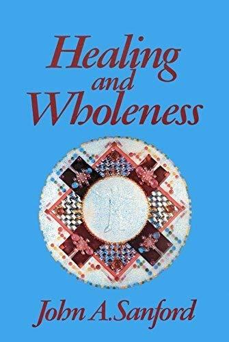 Healing and wholeness: John A Sanford