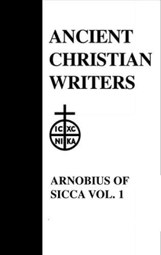 9780809102488: 07. Arnobius of Sicca , Vol. 1: The Case Against the Pagans (Ancient Christian Writers)