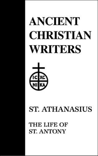9780809102501: 10. St. Athanasius: The Life of St. Antony (Ancient Christian Writers)