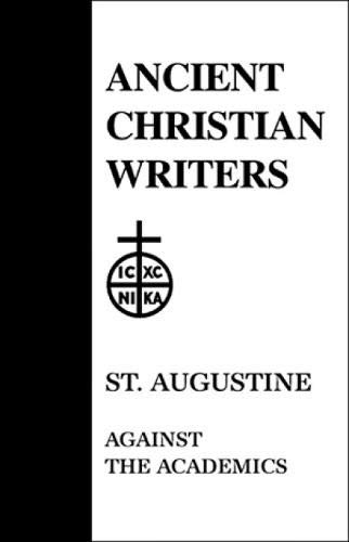 9780809102525: St. Augustine (ACW No. 12): Against the Academics (Ancient Christian Writers)