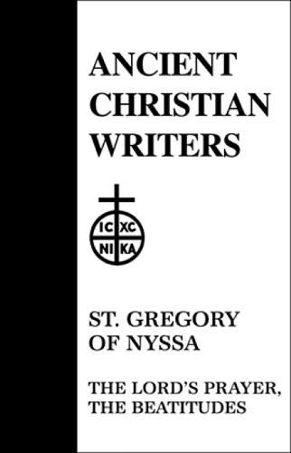 9780809102556: 18. St. Gregory of Nyssa: The Lord's Prayer, The Beatitudes (Ancient Christian Writers)